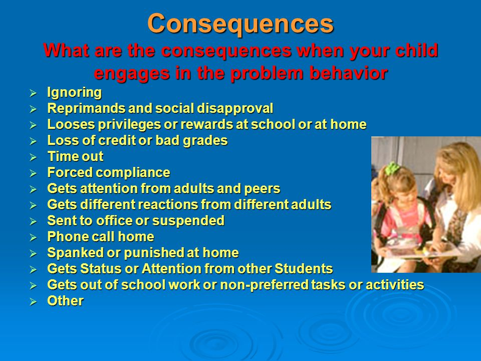 What are the triggers or antecedents of your child's behavior?  Given a group or individual direction  Given a demand to perform a task or routine 