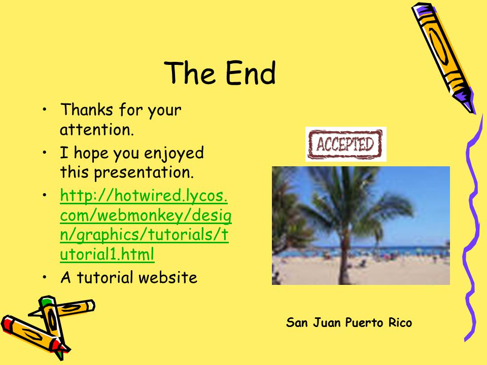 The End Thanks for your attention. I hope you enjoyed this presentation.