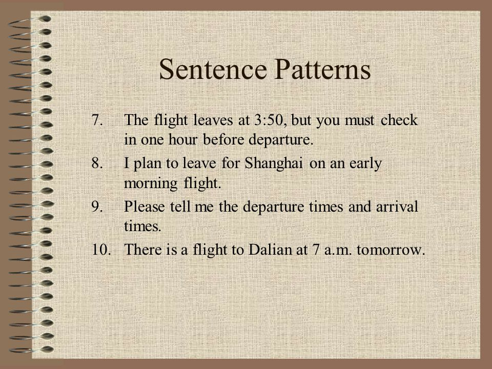 Sentence Patterns 1.The arrival time in Hong Kong is 11:45 in the morning.