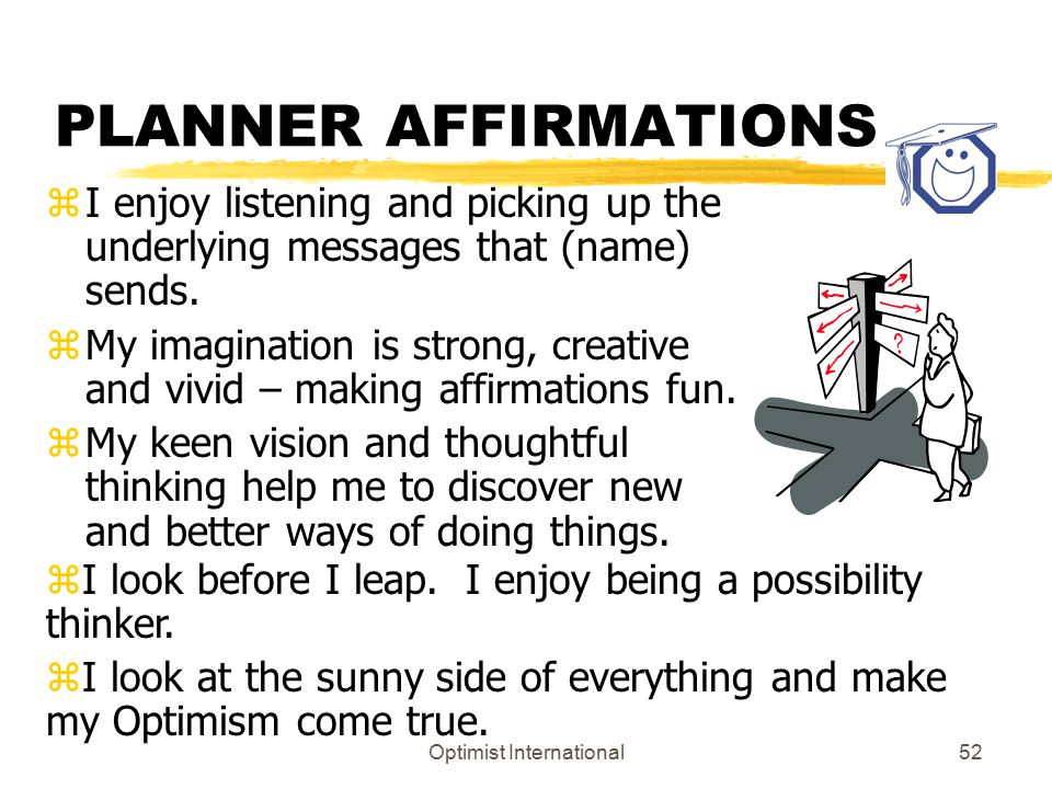 Optimist International51 BUILDER AFFIRMATIONS zI enjoy presenting what I want in an organized, step-by-step fashion.