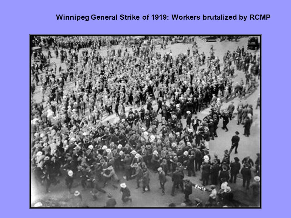 Winnipeg General Strike of 1919: Workers brutalized by RCMP