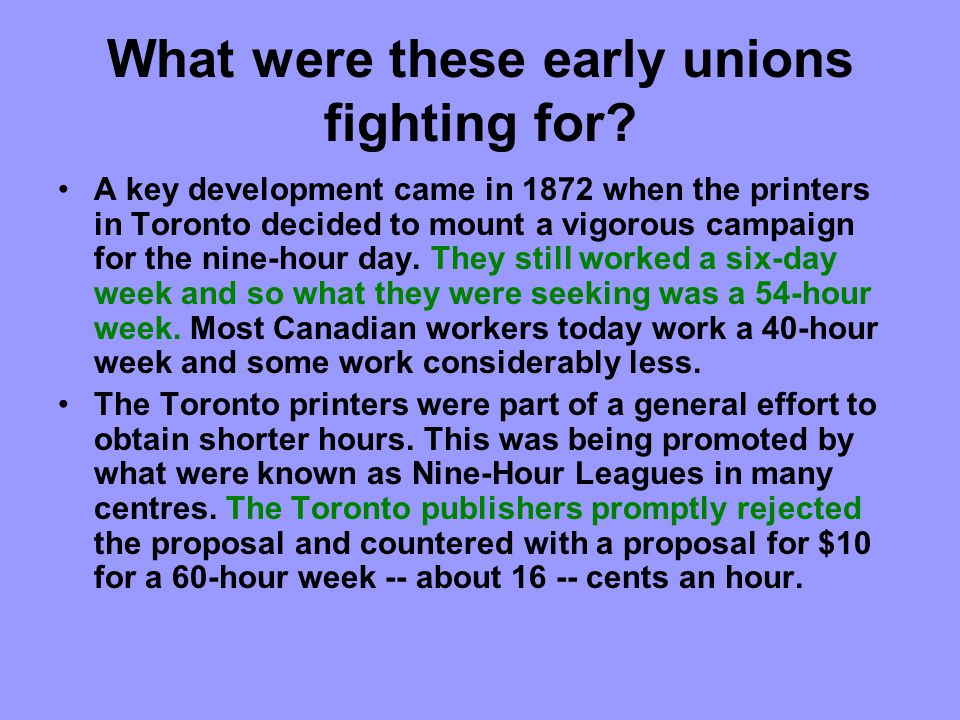 What were these early unions fighting for.