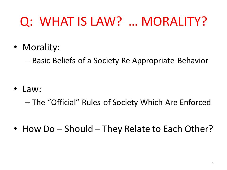 Q: WHAT IS LAW. … MORALITY.