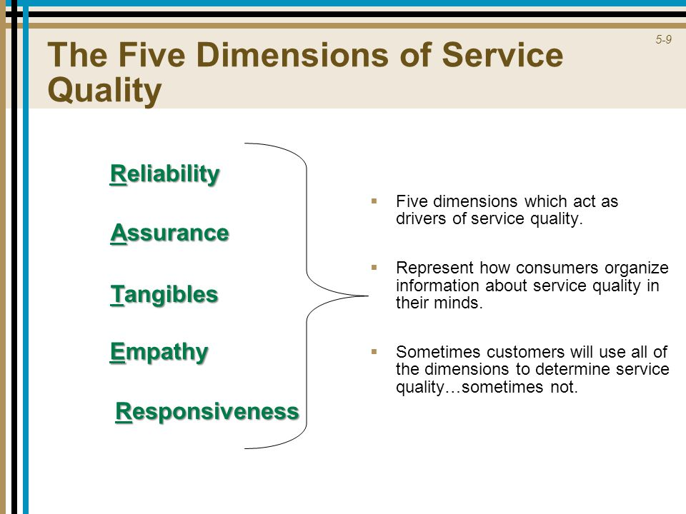 5-9 The Five Dimensions of Service Quality   Five dimensions which act as drivers of service quality.