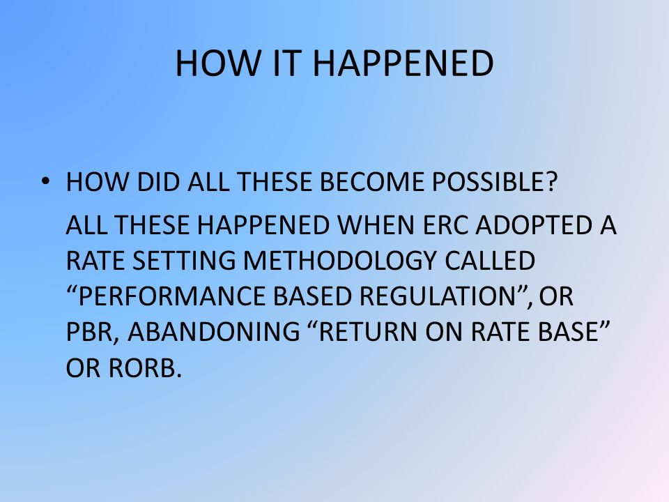 HOW IT HAPPENED HOW DID ALL THESE BECOME POSSIBLE.