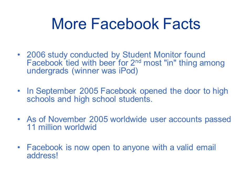 Access to Facebook oAnyone with a valid e-mail address oThis site is free to users