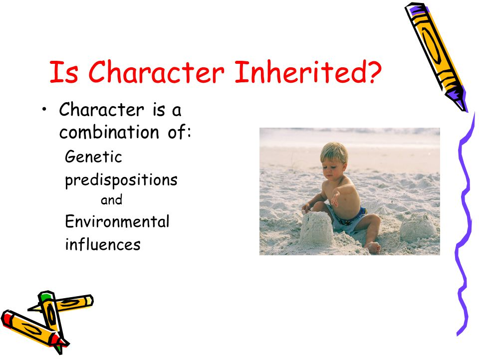 Is Character Inherited.