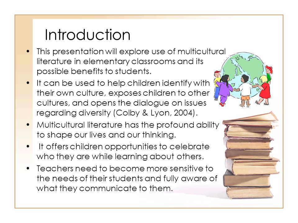 Example Literature Study  Compare different folktales from around the world that have similar themes in order to develop the students' understanding of the differences and similarities of different cultures.