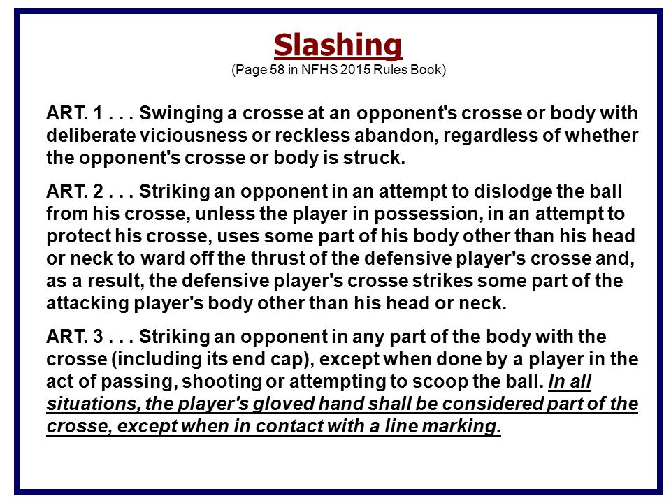 Slashing (Page 58 in NFHS 2015 Rules Book) ART.1...