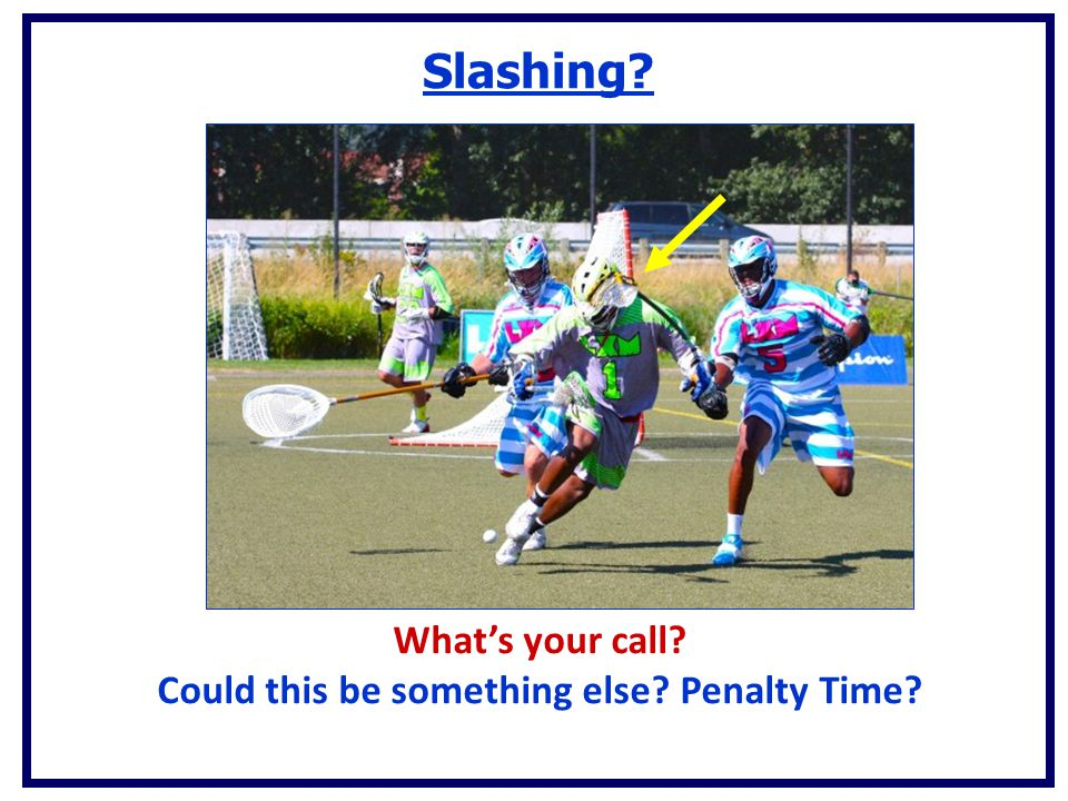 What's your call? Could this be something else? Penalty Time? Slashing?