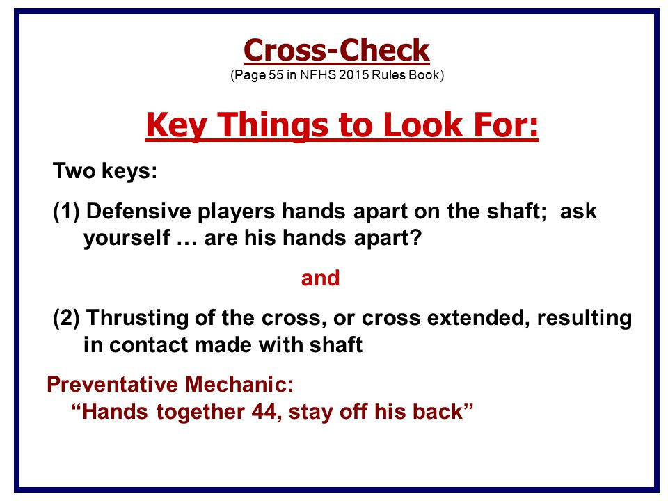 Key Things to Look For: Two keys: (1) Defensive players hands apart on the shaft; ask yourself … are his hands apart.