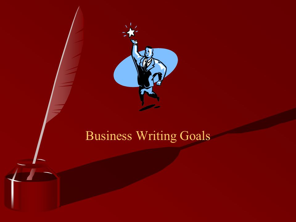 Business Writing Goals