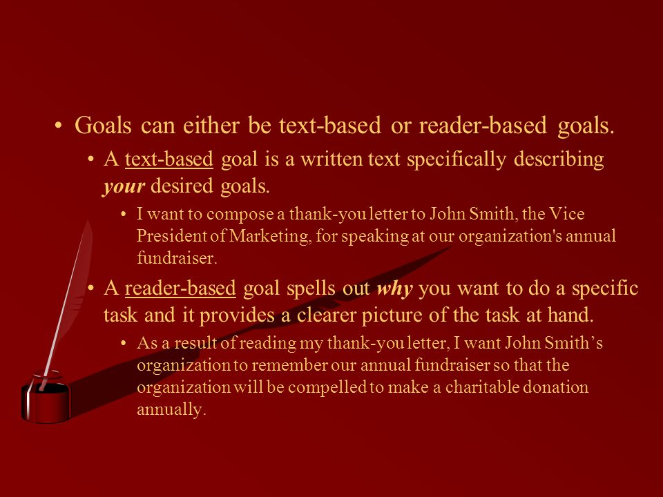 Goals can either be text-based or reader-based goals.