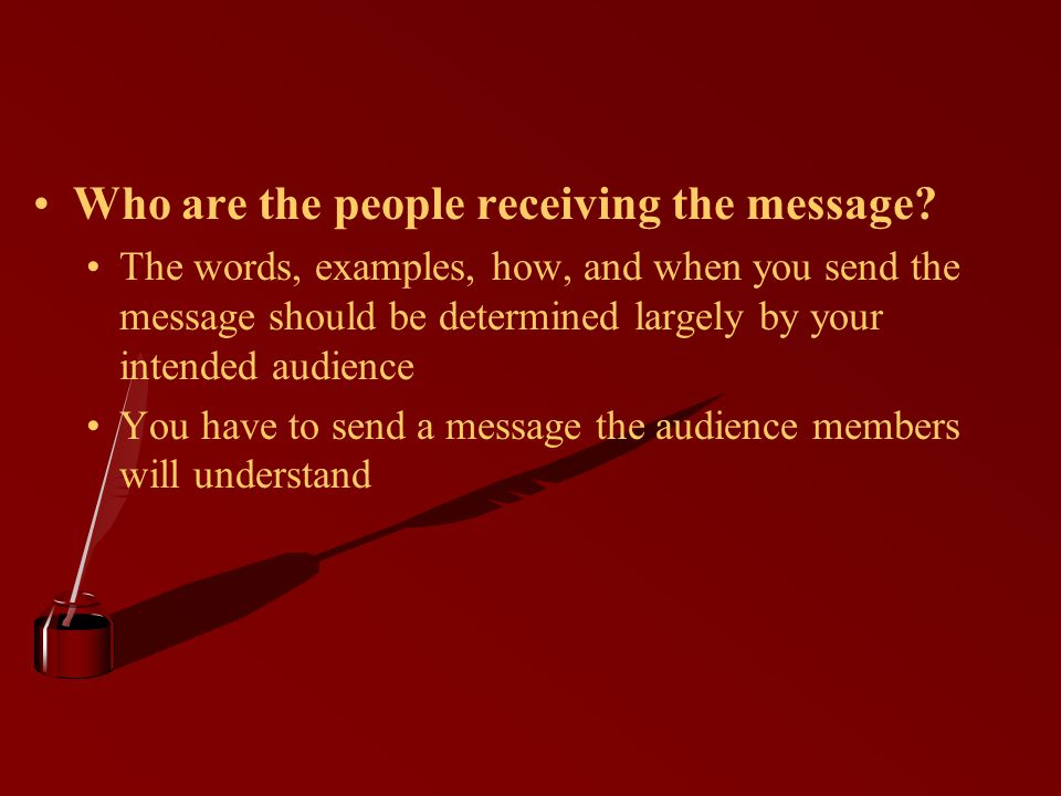 Who are the people receiving the message.