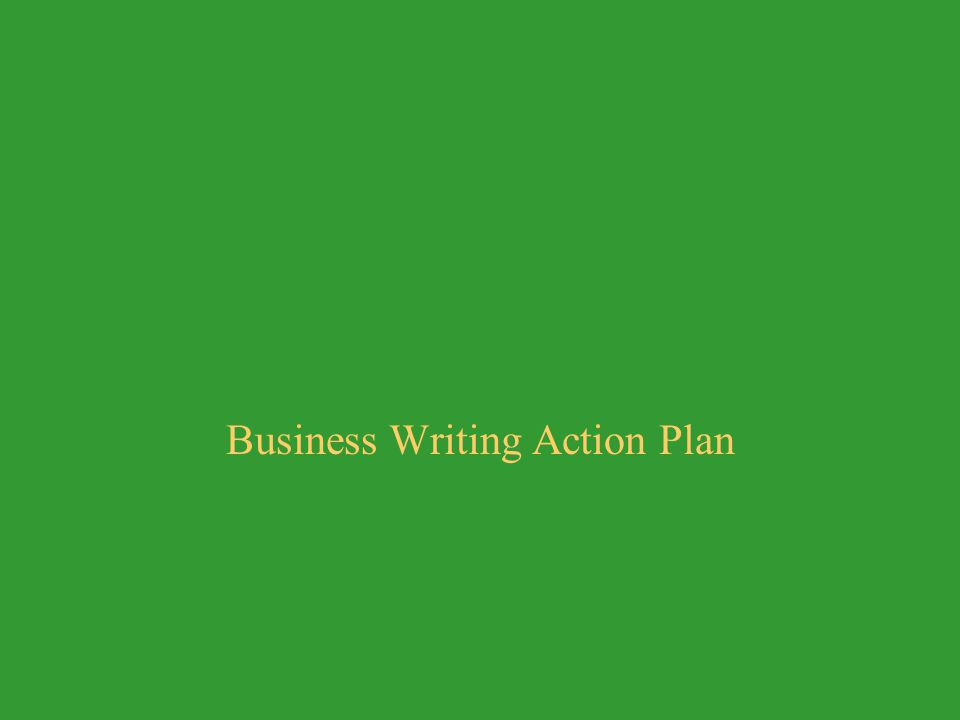Business Writing Action Plan