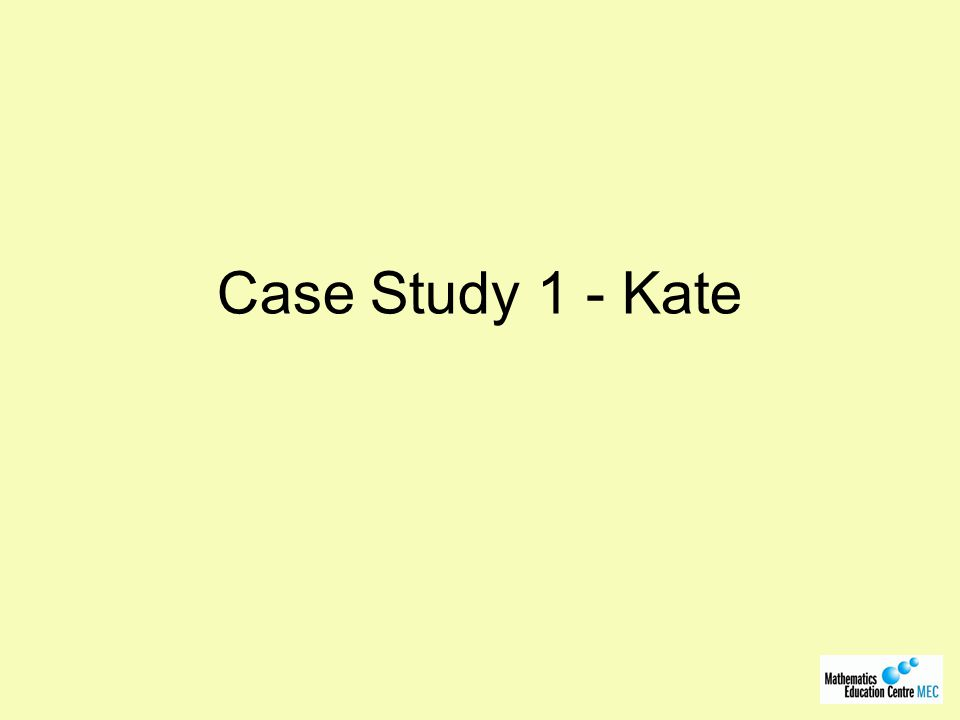 Case Study 1 - Kate