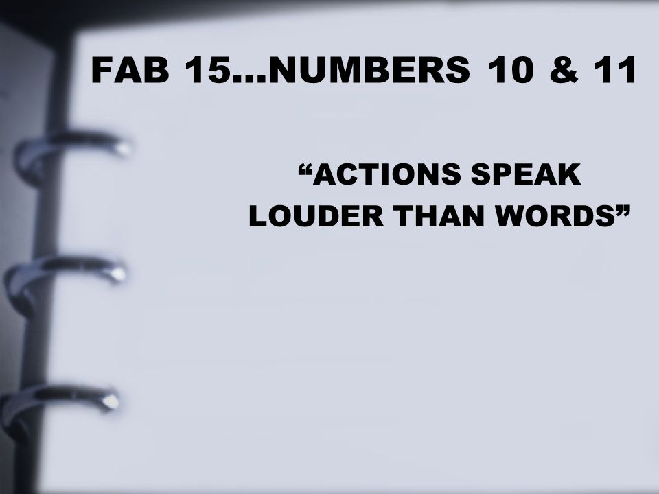 "FAB 15…NUMBERS 10 & 11 ""ACTIONS SPEAK LOUDER THAN WORDS"""