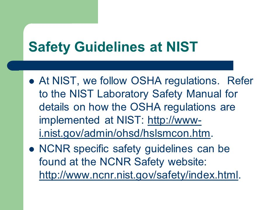 Safety Guidelines at NIST At NIST, we follow OSHA regulations.