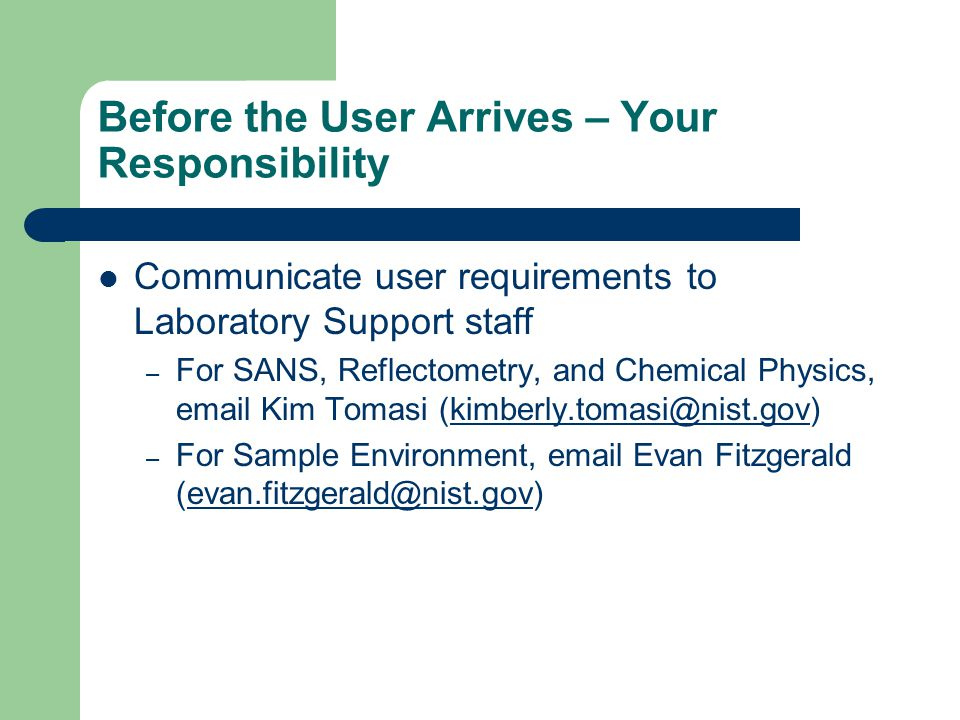 Additional Information on the Web Additional information on laboratory and sample environment equipment along with items in the NIST storeroom can be found on the web.