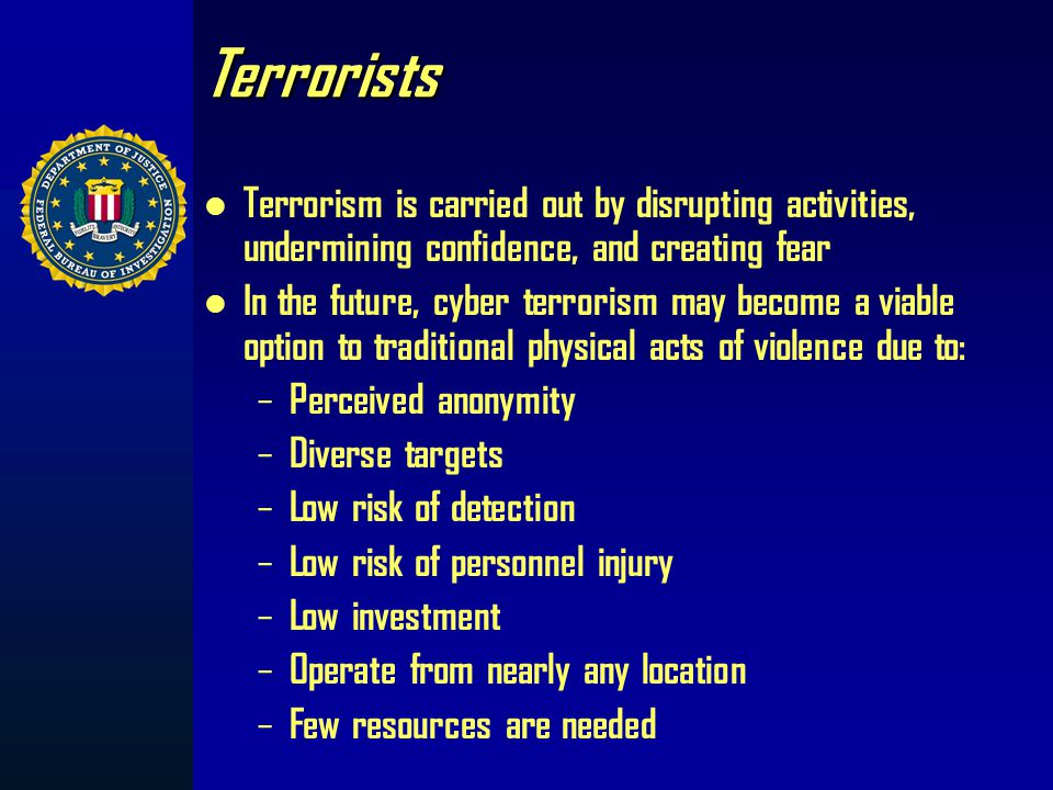 Terrorists Attention must be paid to studying the terrorists: – Ideology – History – Motivation – Capabilities