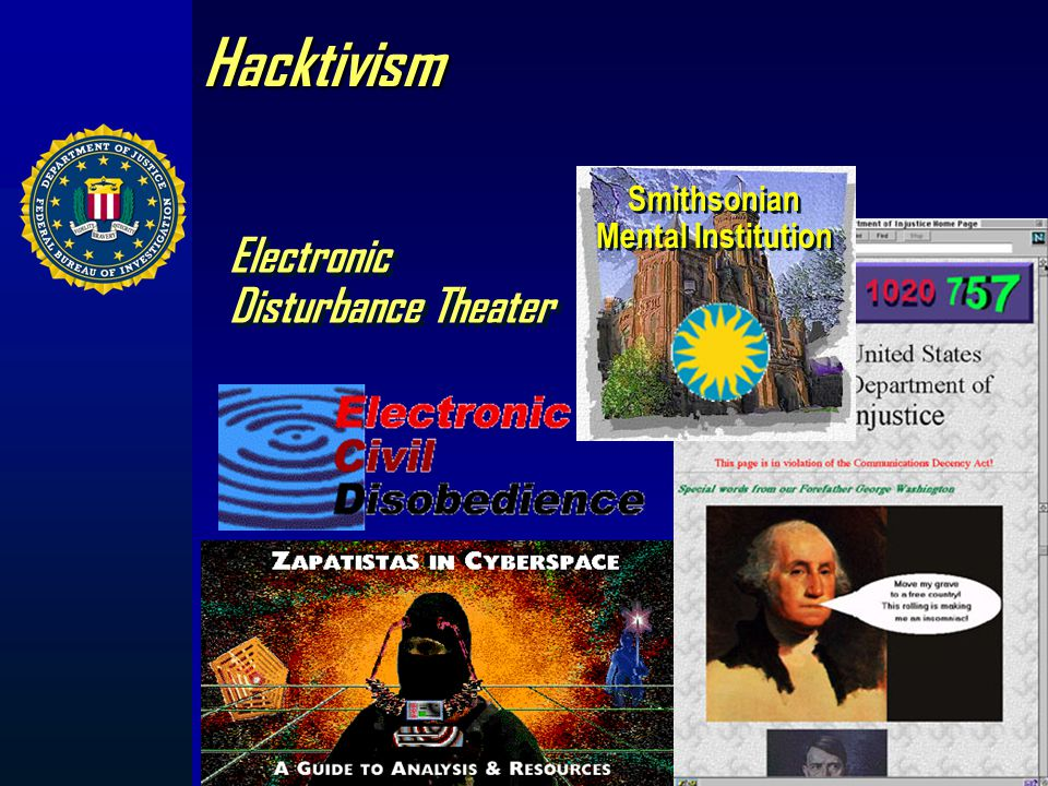 Hacktivism Hacktivism is hacking with a cause and is concerned with influencing opinions on a specific issue. Example: ELF hacks into the web page of