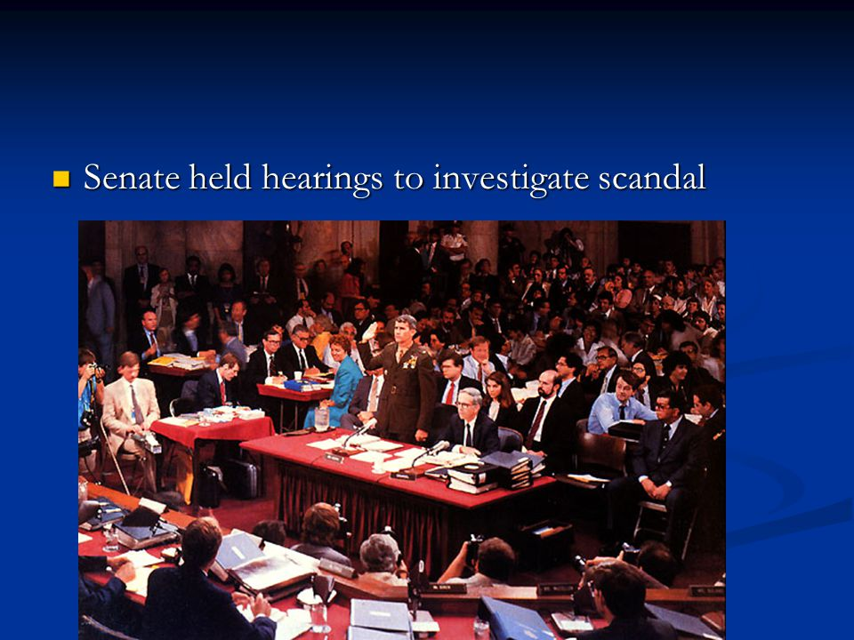 Senate held hearings to investigate scandal Senate held hearings to investigate scandal