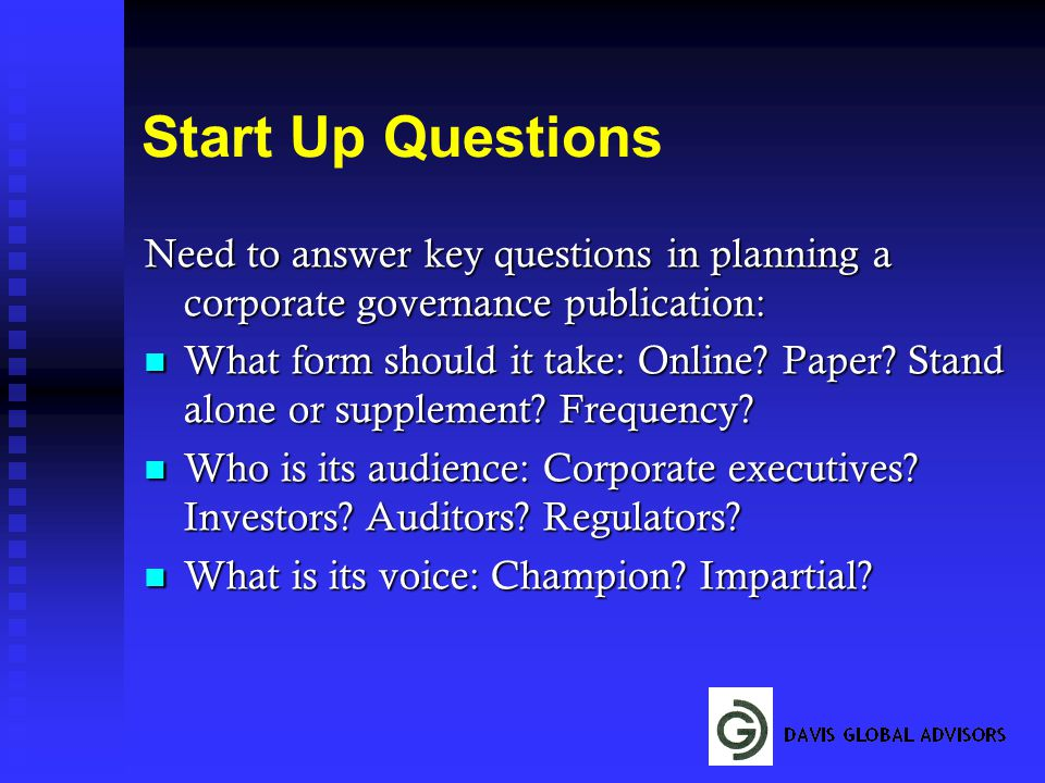 Start Up Questions Need to answer key questions in planning a corporate governance publication: What form should it take: Online.