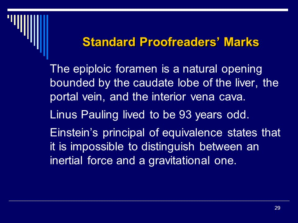 29 Standard Proofreaders' Marks The epiploic foramen is a natural opening bounded by the caudate lobe of the liver, the portal vein, and the interior