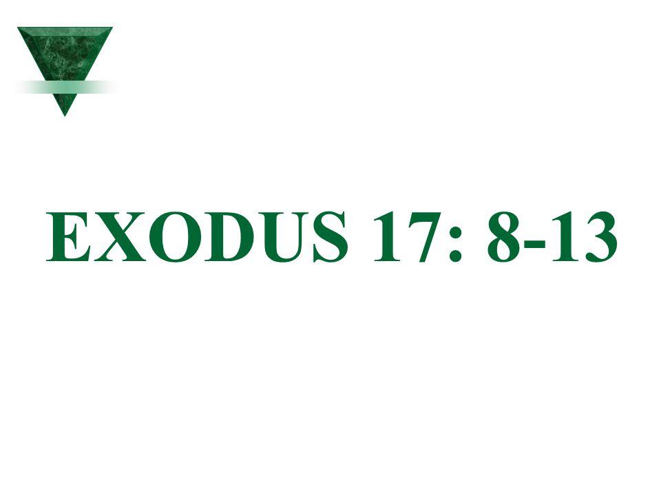 EXODUS 17: 8-13
