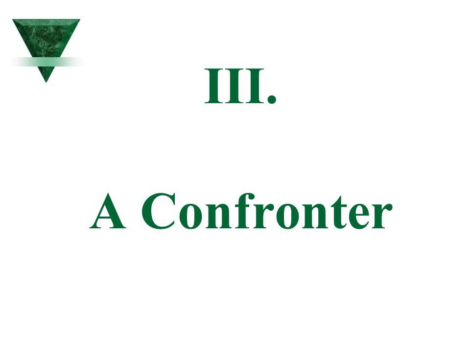 III. A Confronter