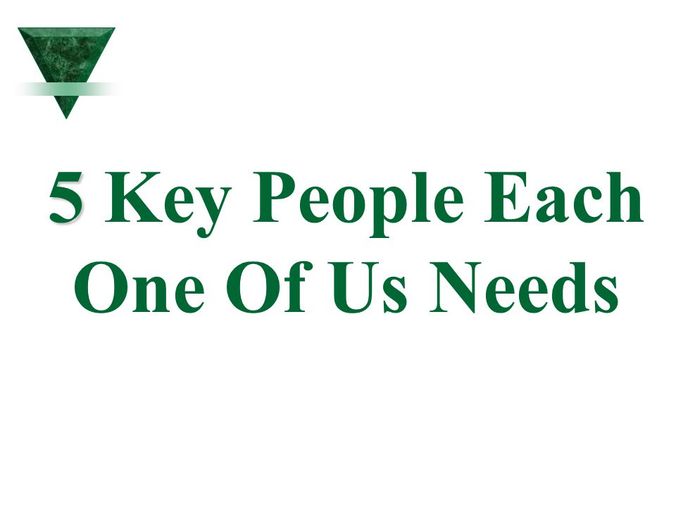 5 5 Key People Each One Of Us Needs