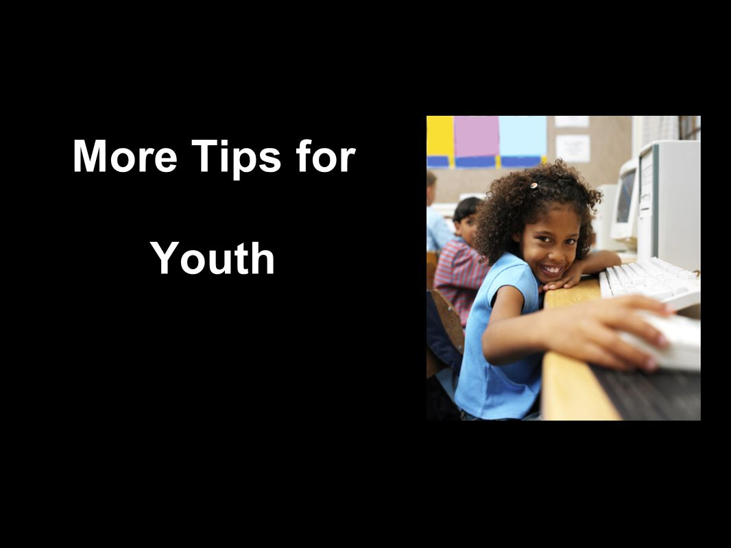 National Crime Prevention Council More Tips for Youth