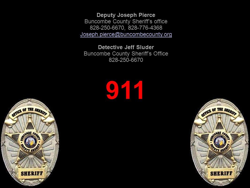 National Crime Prevention Council Deputy Joseph Pierce Buncombe County Sheriff's office 828-250-6670, 828-776-4368 Joseph.pierce@buncombecounty.org De