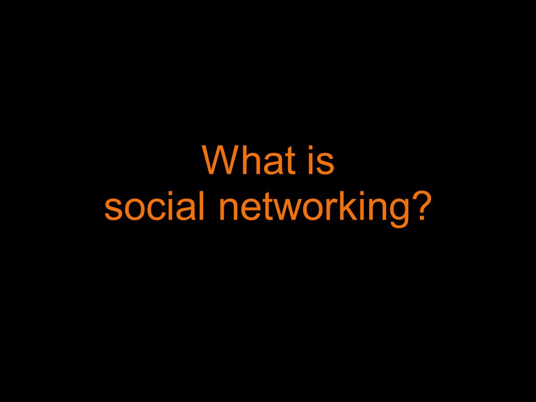 National Crime Prevention Council What is social networking?