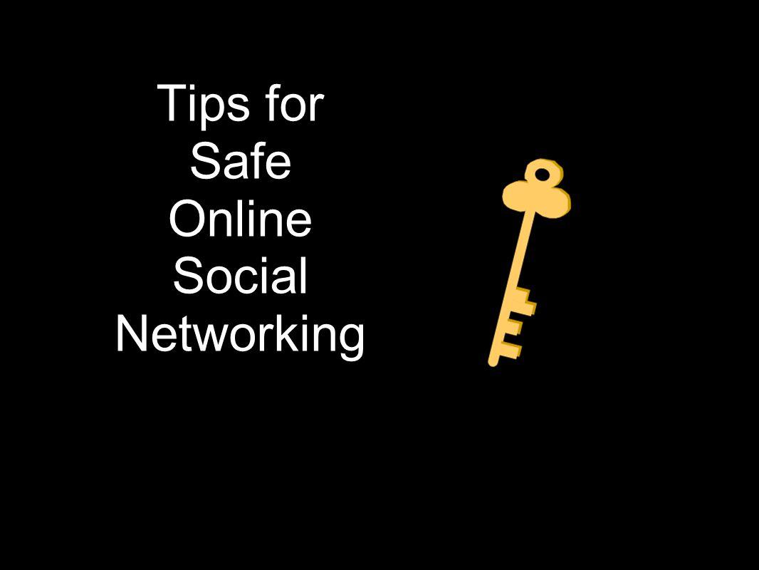 National Crime Prevention Council Tips for Safe Online Social Networking