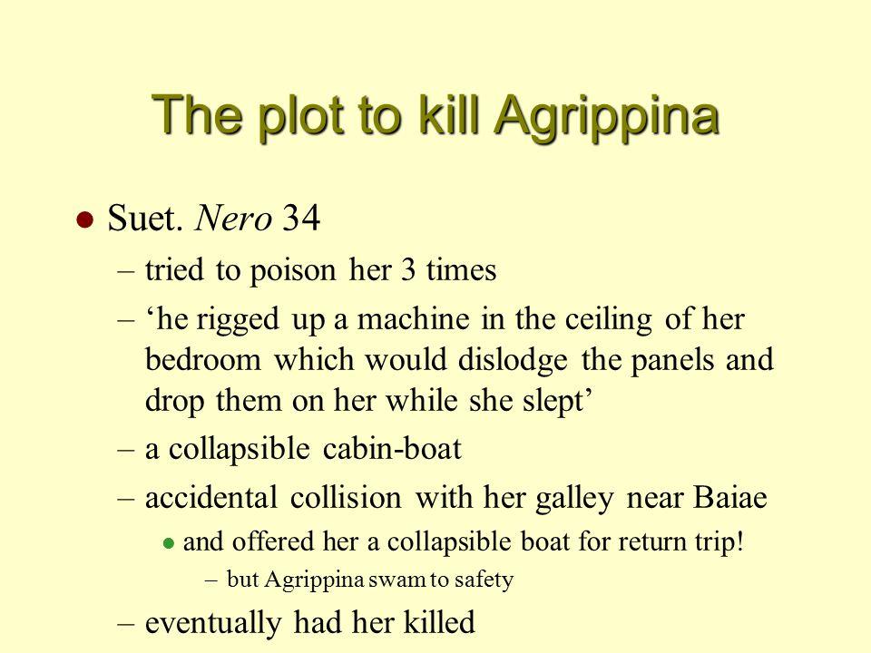 The plot to kill Agrippina l Suet.