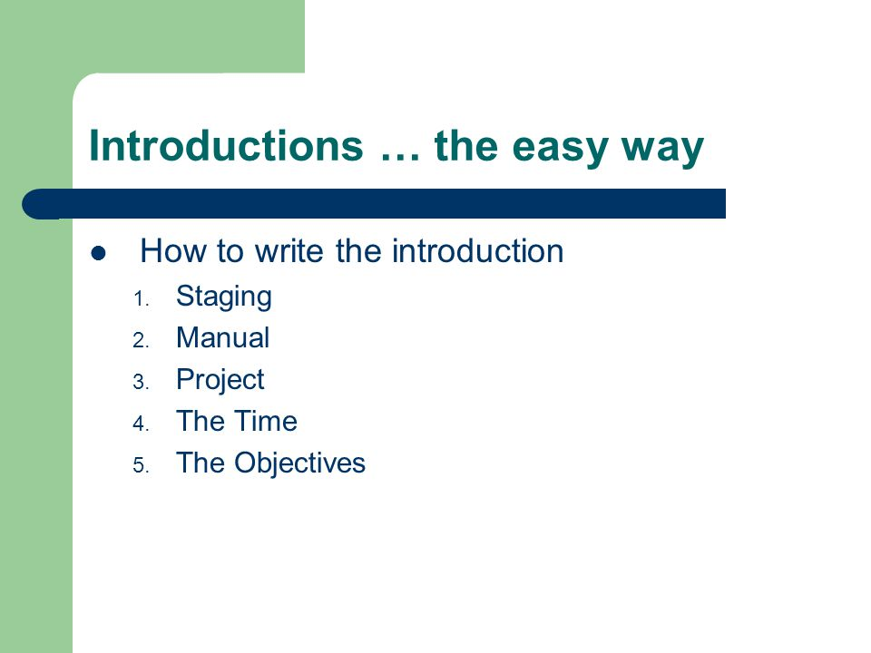 Introductions … the easy way How to write the introduction 5.