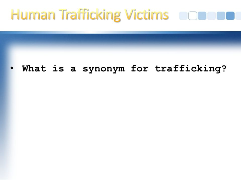 What is a synonym for trafficking