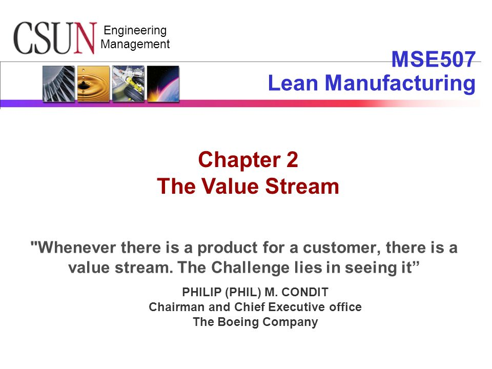 Engineering Management MSE507 Lean Manufacturing Chapter 2 The Value Stream