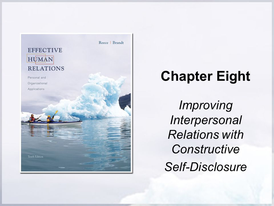 Chapter Eight Improving Interpersonal Relations with Constructive Self-Disclosure