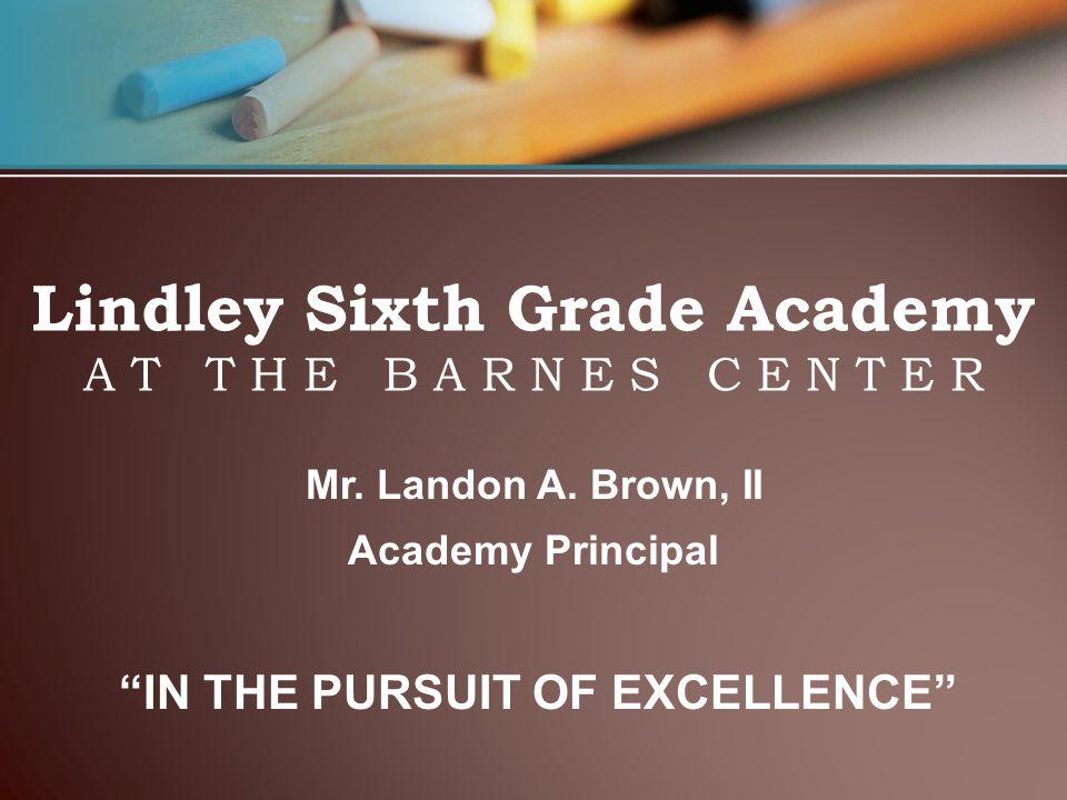 Lindley Sixth Grade Academy A T T H E B A R N E S C E N T E R Mr.
