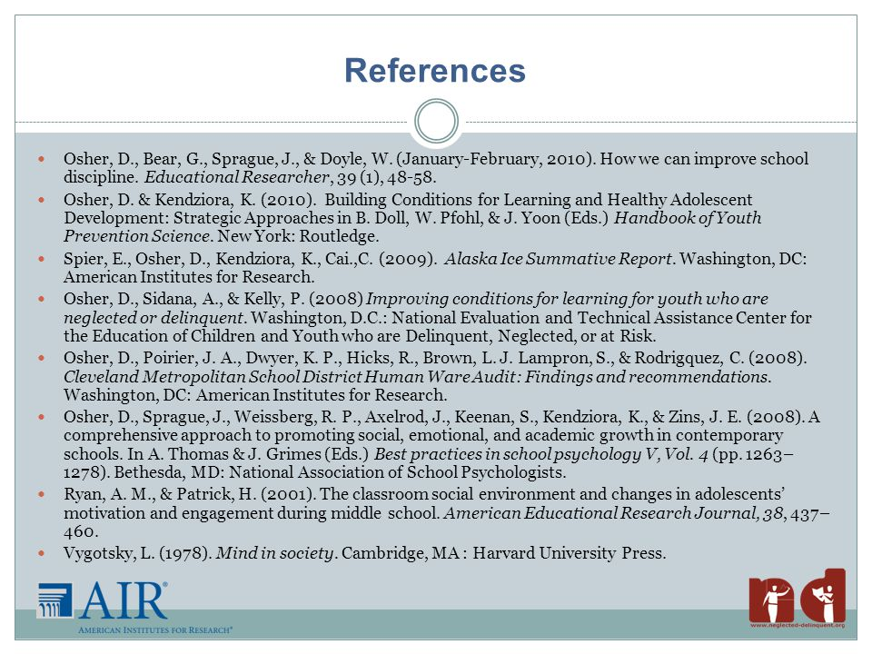 References Osher, D., Bear, G., Sprague, J., & Doyle, W.