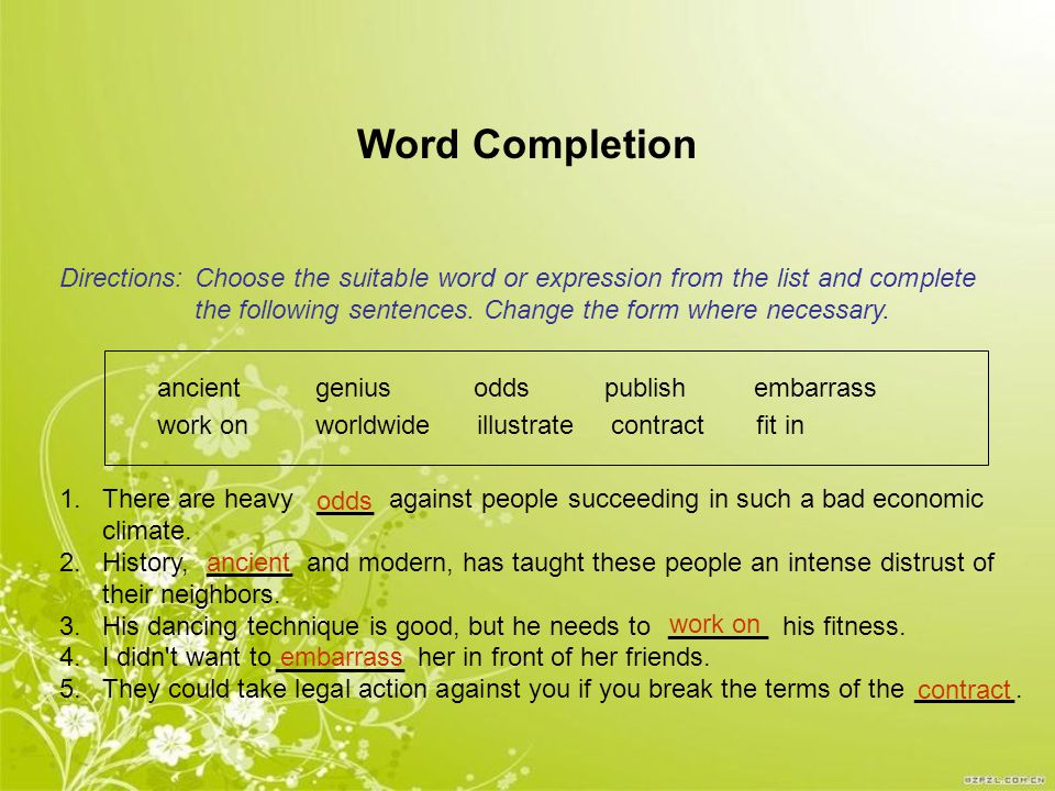 Choose the suitable word or expression from the list and complete the following sentences.
