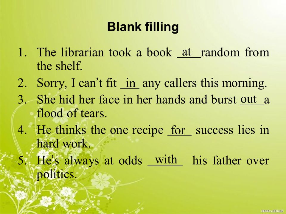 Blank filling 1.The librarian took a book random from the shelf.