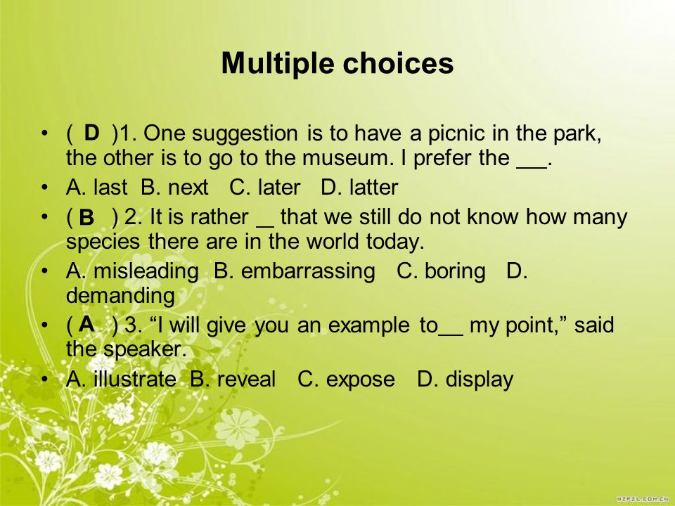 Multiple choices ( )1.