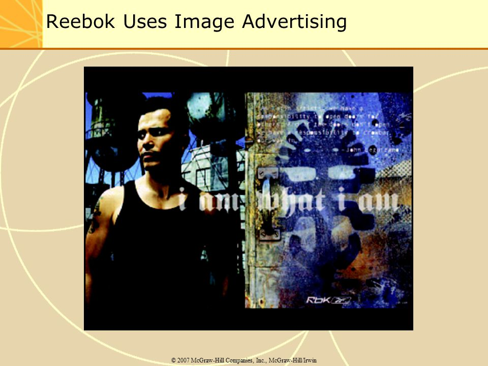Reebok Uses Image Advertising © 2007 McGraw-Hill Companies, Inc., McGraw-Hill/Irwin