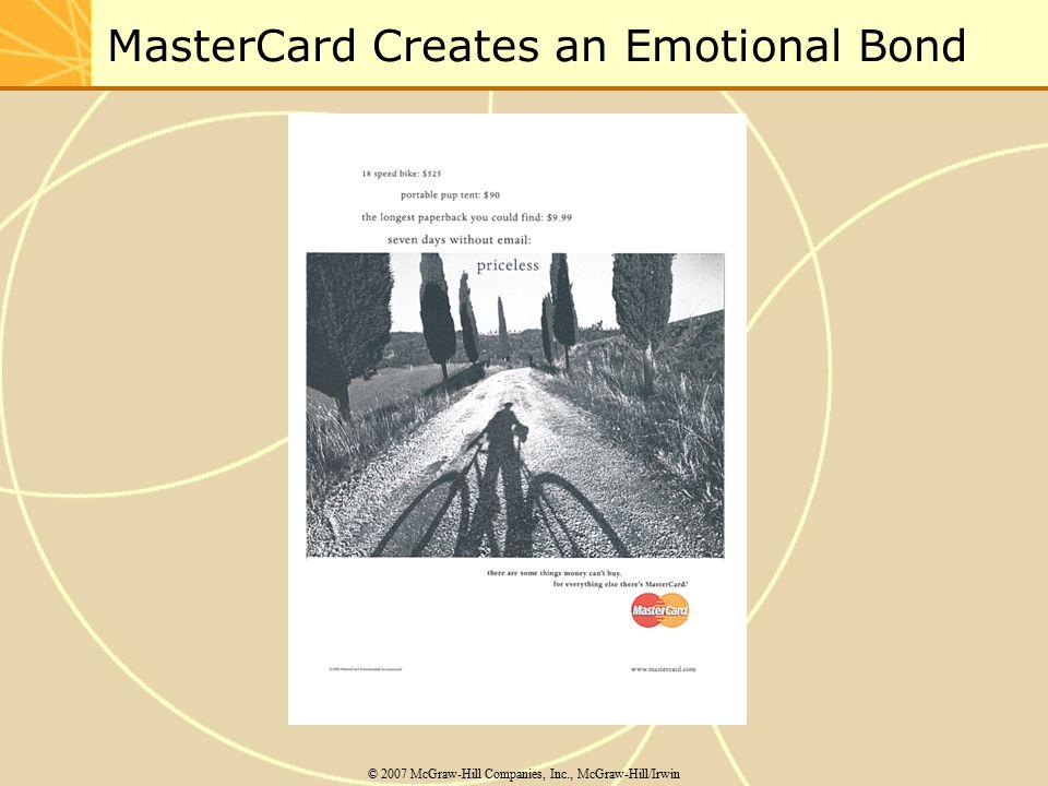 MasterCard Creates an Emotional Bond © 2007 McGraw-Hill Companies, Inc., McGraw-Hill/Irwin