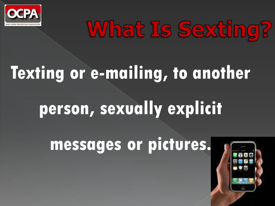 Texting or e-mailing, to another person, sexually explicit messages or pictures.