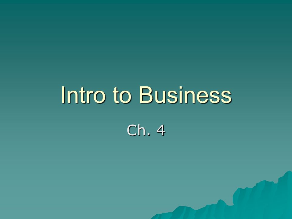Intro to Business Ch. 4