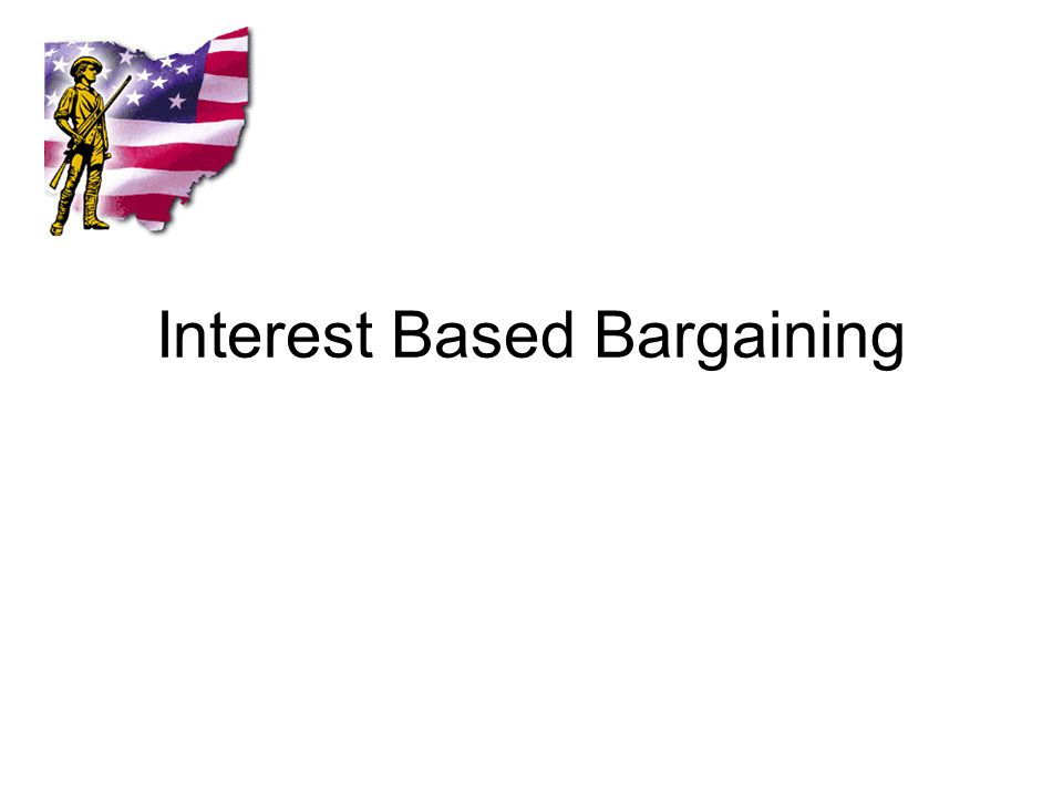 Interest Based Bargaining